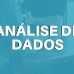 Análise de dados: o que é, metodologia e tipos de análise