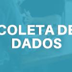 Coleta de dados: o que é, metodologias e procedimentos