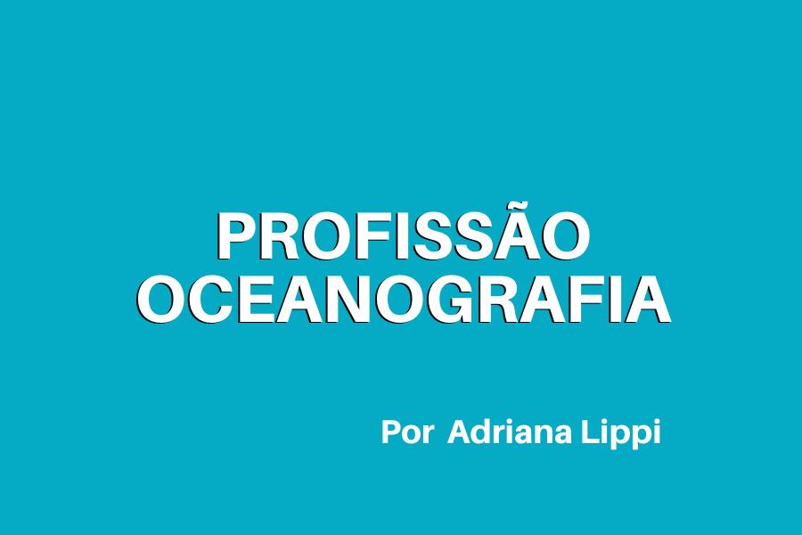 Profissão Oceanografia: Mestre dos Mares?