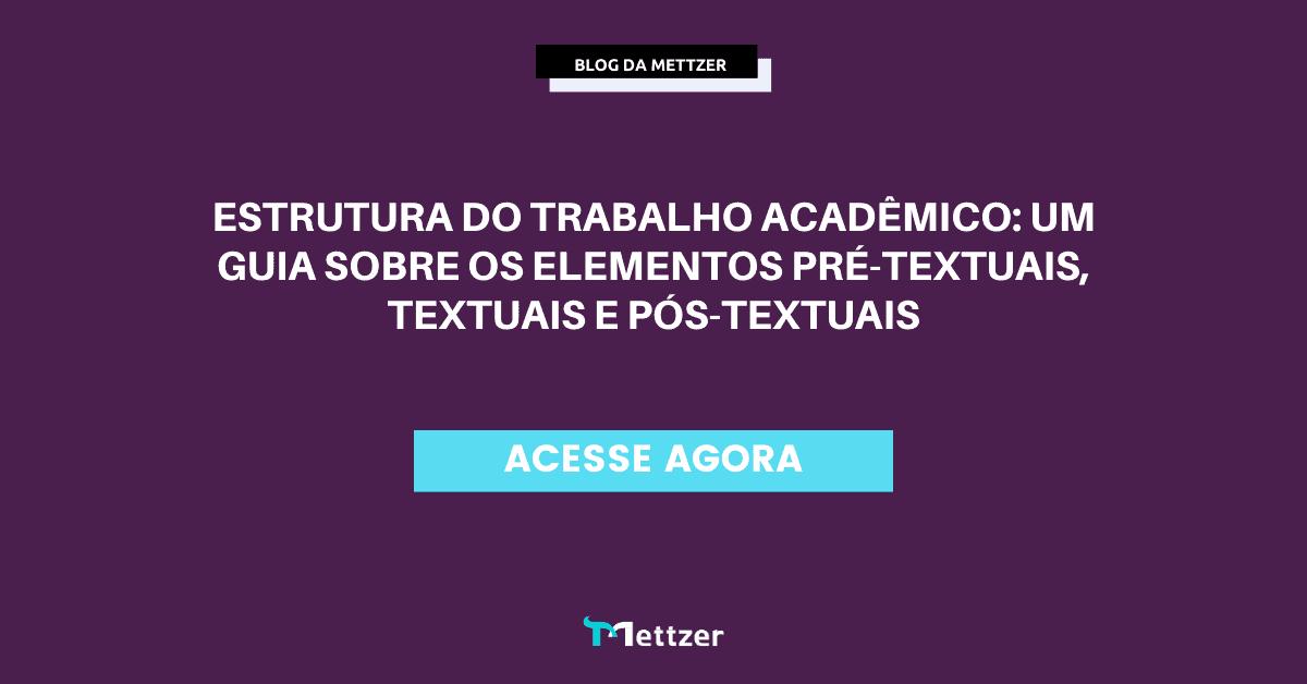 Estrutura do trabalho acadêmico: um guia sobre os elementos pré-textuais, textuais e pós-textuais