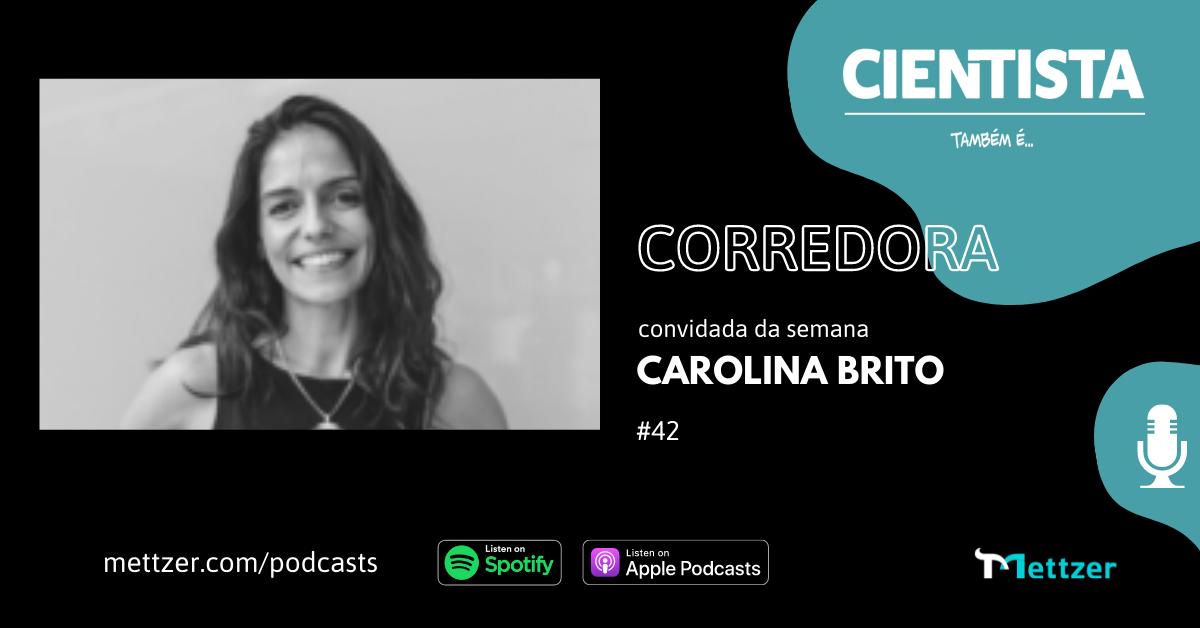 Capa - podcast Cientista também é Carol Brito