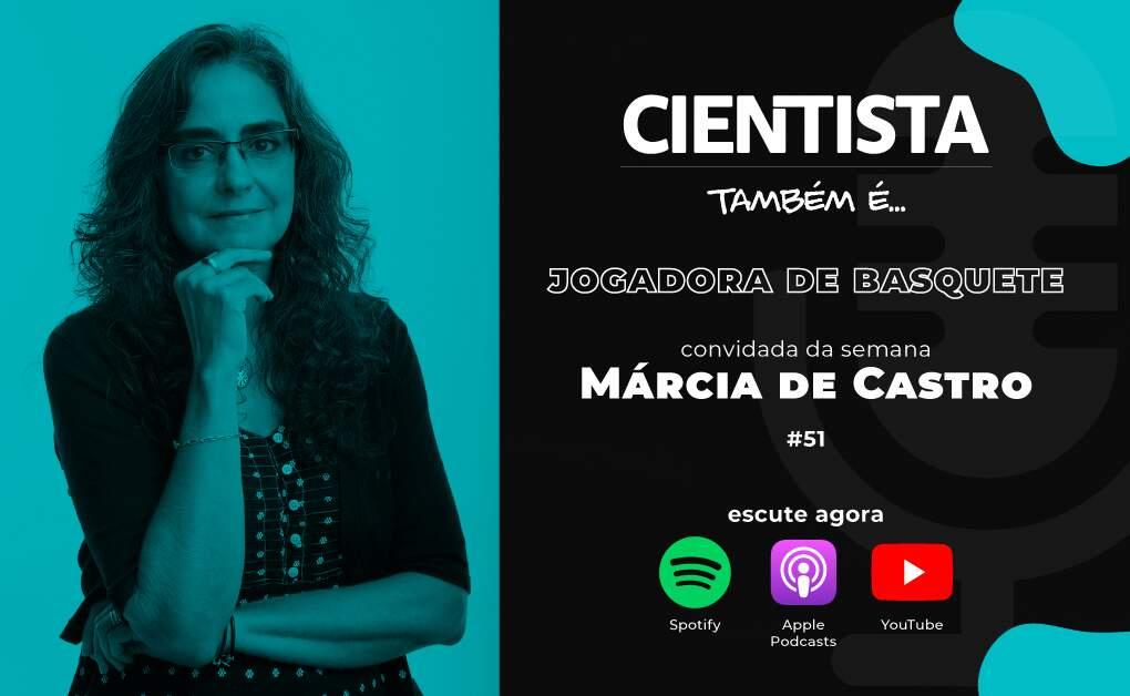 Podcast - Márcia de Castro